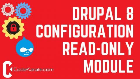 Drupal 8 Configuration Read-only Module - Daily Dose of Drupal Episode 219
